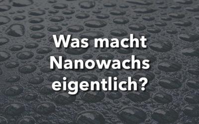 Was macht euer Nanowachs eigentlich?